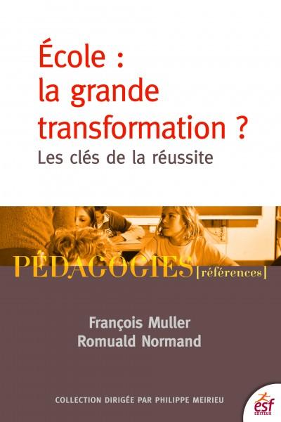 Ecole : la grande transformation ?