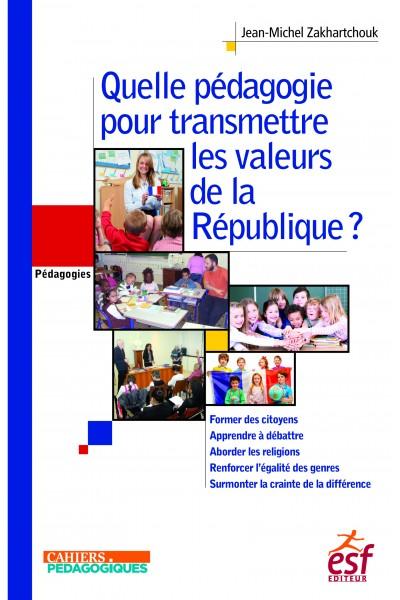 Quelle pédagogie pour transmettre les valeurs la République ?