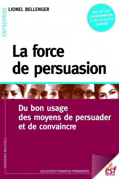 Force de persuasion (La)