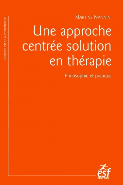 Approche centrée solution en thérapie (Une)