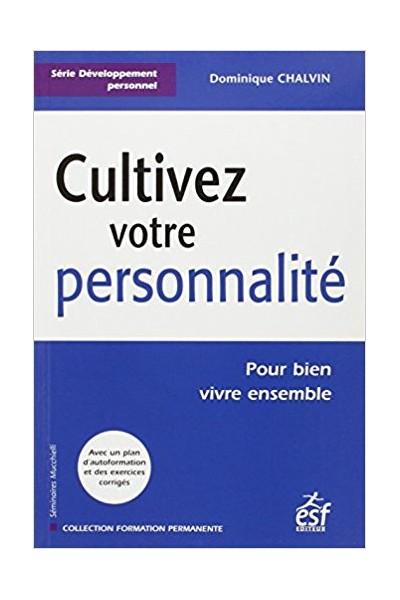 Cultivez votre personnalité